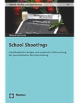 School Shootings: Interdisziplinare Analyse Und Empirische Untersuchung Der Journalistischen Berichterstattung (Aktuell. Studien Zum Journalismus)