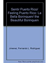 Sentir Puerto Rico/ Feeling Puerto Rico: La Bella Borinquen/ the Beautiful Borinquen