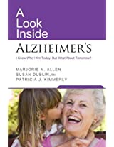 A Look Inside Alzheimer's: I Know Who I am Today. but What About Tomorrow?