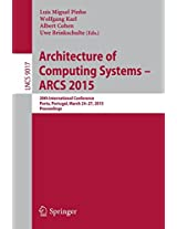 Architecture of Computing Systems - ARCS 2015: 28th International Conference, Porto, Portugal, March 24-27, 2015, Proceedings (Lecture Notes in Computer Science)