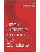 Jack Aldrith e il mondo dei Gonders