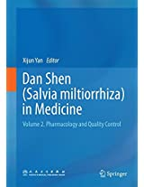 Dan Shen (Salvia miltiorrhiza) in Medicine: Volume 2. Pharmacology and Quality Control