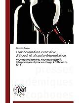 Consommation Excessive D'Alcool Et Alcoolo-Dependance (Omn.Pres.Franc.)