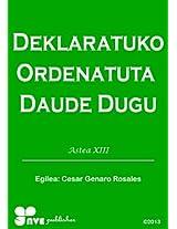 DEKLARATUKO ORDENATUTA DAUDE DUGU (Nola kristau bizitzan hazten Book 13) (Basque Edition)