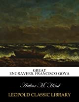 Great engravers. Francisco Goya
