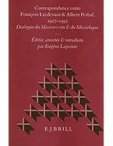 Correspondance Entre Francois Laydevant Et Albert Perbal, 1927-1952: Dialogue du Missionnaire et du Missiologue. Editee, Annotee et Introduite (Studies in Christian Mission)