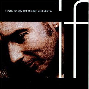 If I Was: The Very Best Of Midge Ure & Ultravox