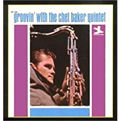 Groovin' with the Chet Baker Quintet