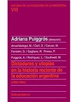 Dictaduras o Utopias En La Historia Reciente De La Educacion Argentina : 1955-1983 (Historia de la Educacion en la Argentina)