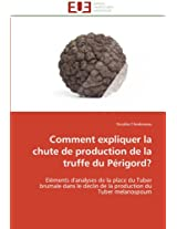 Comment Expliquer La Chute de Production de La Truffe Du Perigord? (Omn.Univ.Europ.)