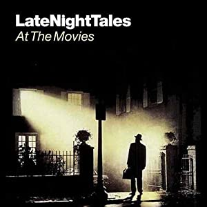 Late Night Tales - At The Movies [解説付き国内盤] (BRLNTM001)