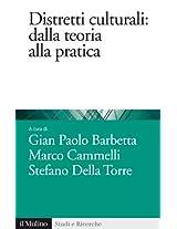 Distretti culturali: dalla teoria alla pratica (Studi e ricerche)
