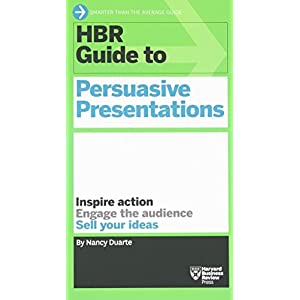 HBR Guide to Persuasive Presentation