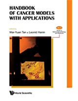 Handbook of Cancer Models with Applications (Series in Mathematical Biology and Medicine)