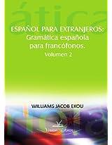 Español para Extranjeros: Gramatica Española Para Francofonos
