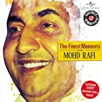 The Finest Moments: Mohammad Rafi
