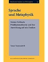 Sprache Und Metaphysik: Meister Eckharts Pradikationstheorie Und Ihre Auswirkung Auf Sein Denken (Bochumer Studien zur Philosophie)