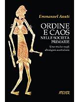 Ordine e caos nelle società primarie: Uno studio sugli aborigeni australiani (Atelier Saggi Vol. 9) (Italian Edition)