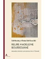 Relire Madeleine Bourdouxhe: Regards Croises Sur Son Oeuvre Litteraire (Documents Pour L'Histoire Des Francophonies)