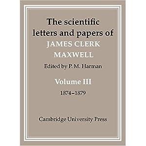 【クリックで詳細表示】The Scientific Letters and Papers of James Clerk Maxwell: Volume 3, 1874?1879: James Clerk Maxwell, P. M. Harman: 洋書