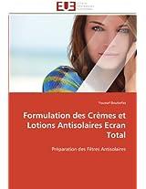 Formulation Des Cremes Et Lotions Antisolaires Ecran Total