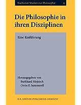 Die Philosophie in Ihren Disziplinen: Eine Einfuhrung. Bochumer Ringvorlesung Wintersemester 1999/2000 (Bochumer Studien zur Philosophie)