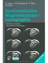 Kardiovaskulare Magnetresonanztomographie: Methodenverstandnis Und Praktische Anwendung