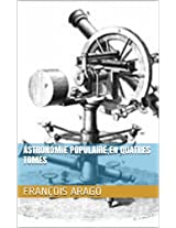 Astronomie populaire,En quatres tomes (French Edition)