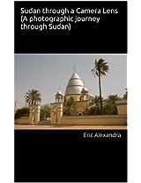 Sudan through a Camera Lens (A photographic journey through Sudan)