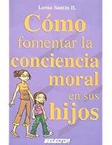 Como fomentar la conciencia moral en sus hijos/ How to Promote the Moral Conscience in Your Children (Familia/ Family)