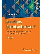 Grundkurs Datenbankentwurf: Eine beispielorientierte Einführung für Studierende und Praktiker