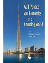 Gulf Politics And Economics In A Changing World