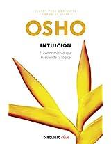 Intuicion / Intuition: El conocimiento que trasciende la logica / Knowing Beyond Logic