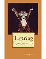 Tigering: Memoir of an Ivy League Mascot