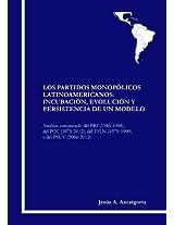 Los Partidos Monopólicos Latinoamericanos: Incubación, Evolución y Persistencia de un Modelo. Análisis comparado del PRI (1946-1988), del PCC (1975-2012), del FSLN (1979-1990) y del PSUV (2006-2012).