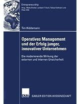 Operatives Management und der Erfolg junger, innovativer Unternehmen: Die moderierende Wirkung der externen und internen Unsicherheit (Entrepreneurship)