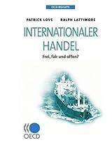 OECD Insights: Internationaler Handel : Frei, Fair Und Offen?