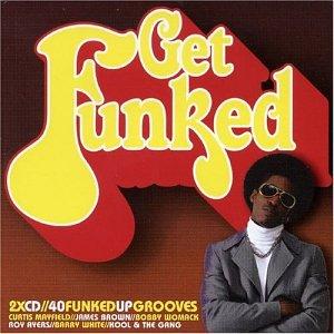 Get Funked: 40 Funkedup Grooves