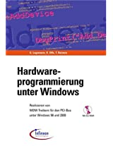 Hardwareprogrammierung unter Windows: Realisieren von WDM-Treibern für den PCI-Bus unter Windows 98 und 2000