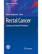 Rectal Cancer: Strategy and Surgical Techniques (Updates in Surgery)