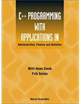 C++ Programming with Applications in Administration, Finance and Statistics: (Includes the Standard Template Library)