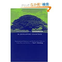 Environmental Leadership in Developing Countries: Transnational Relations and Biodiversity Policy in Costa Rica and Bolivia (American and Comparative Environmental Policy)