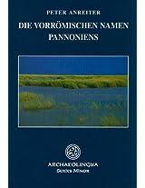 Die Vorromischen Namen Pannoniens (Series Minor)