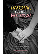 WOW QUE BODA: Secretos de una Wedding Planner para una boda inolvidable (Spanish Edition)