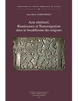 Acte Retributif, Renaissance et Transmigration Dans Le Bouddhisme Des Origines (Publications De L'institut Orientaliste De Louvain)