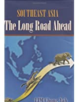 Southeast Asia: The Long Road Ahead