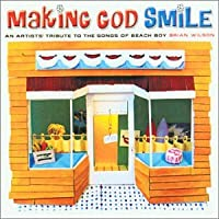 Making God Smile/Brian Wilson Tribute