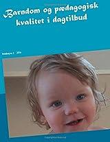 Barndom Og Paedagogisk Kvalitet I Dagtilbud