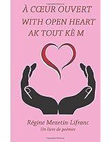 A Coeur Ouvert / With Open Heart / Ak Tout Ke M