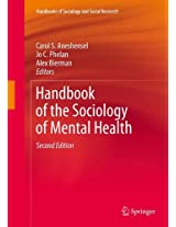 Handbook of the Sociology of Mental Health (Handbooks of Sociology and Social Research)